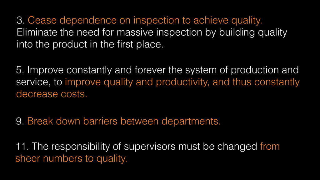 3. Cease dependence on inspection to achieve qu...