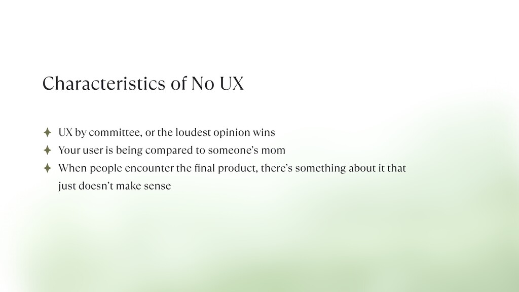 Characteristics of No UX UX by committee, or th...