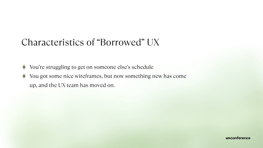 "Characteristics of ""Borrowed"" UX You're struggl..."