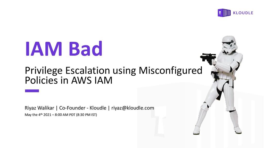 IAM Bad Privilege Escalation using Misconfigure...