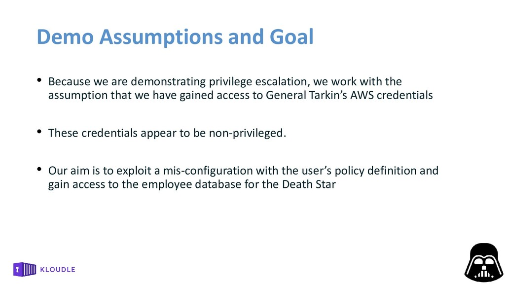 Demo Assumptions and Goal • Because we are demo...