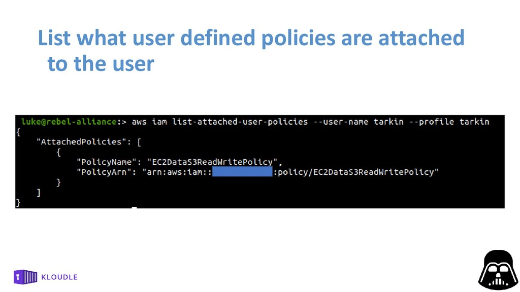 List what user defined policies are attached to...