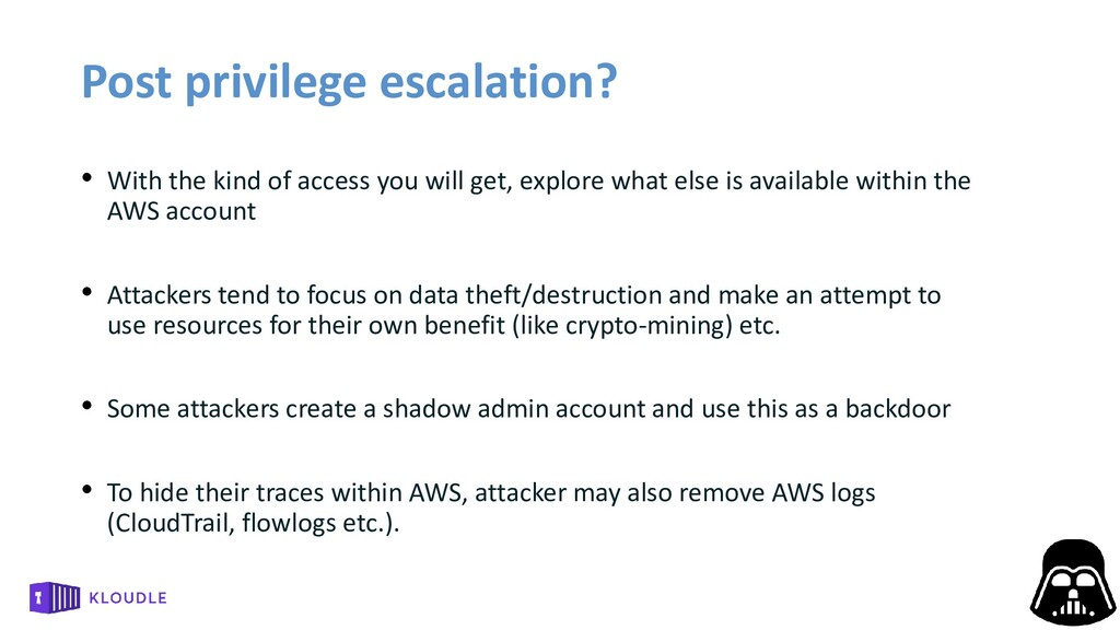 Post privilege escalation? • With the kind of a...