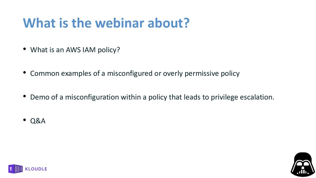 What is the webinar about? • What is an AWS IAM...