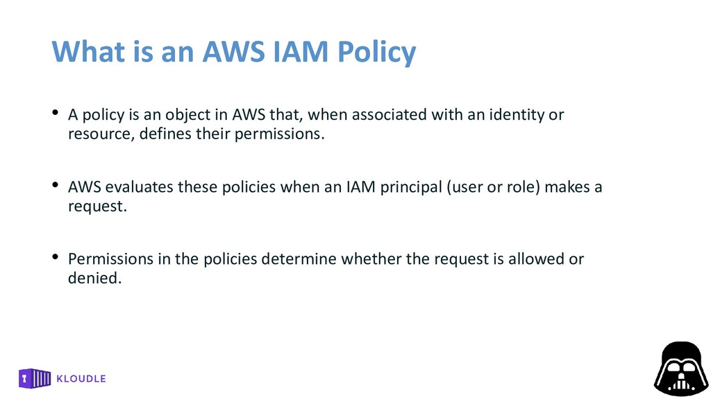 What is an AWS IAM Policy • A policy is an obje...