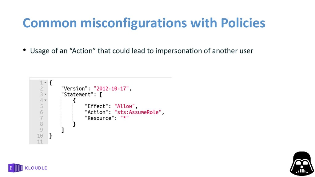 Common misconfigurations with Policies • Usage ...