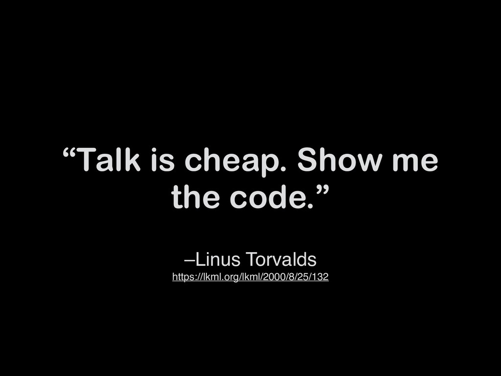 –Linus Torvalds https://lkml.org/lkml/2000/8/2...