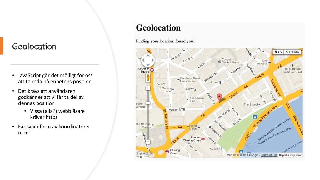 Geolocation • JavaScript gör det möjligt för os...