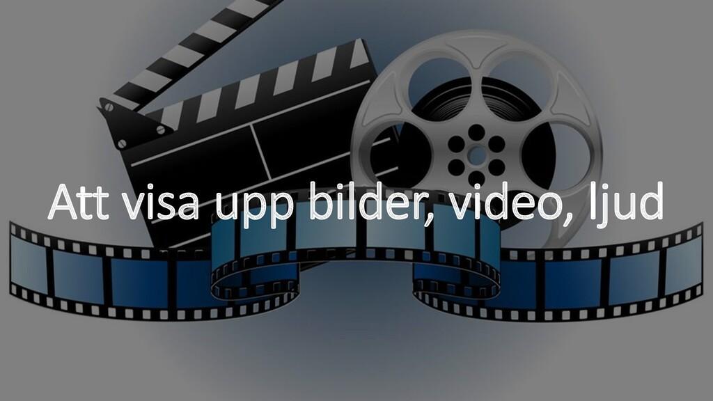 Att visa upp bilder, video, ljud