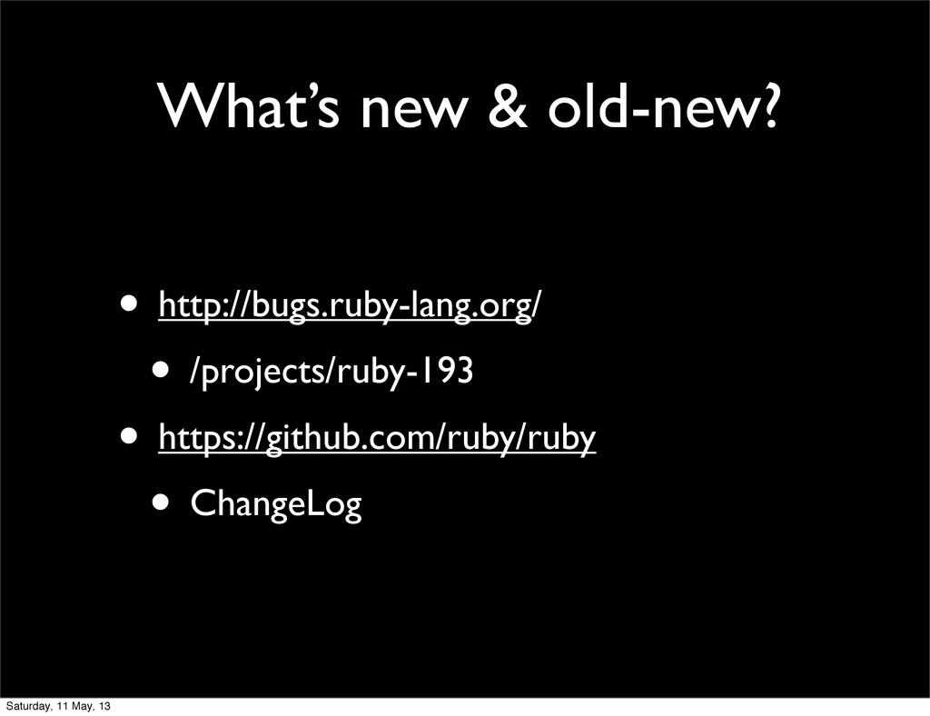 What's new & old-new? • http://bugs.ruby-lang.o...