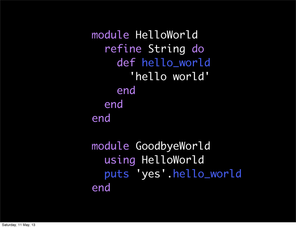 module HelloWorld refine String do def hello_wo...