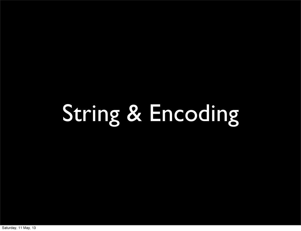 String & Encoding Saturday, 11 May, 13