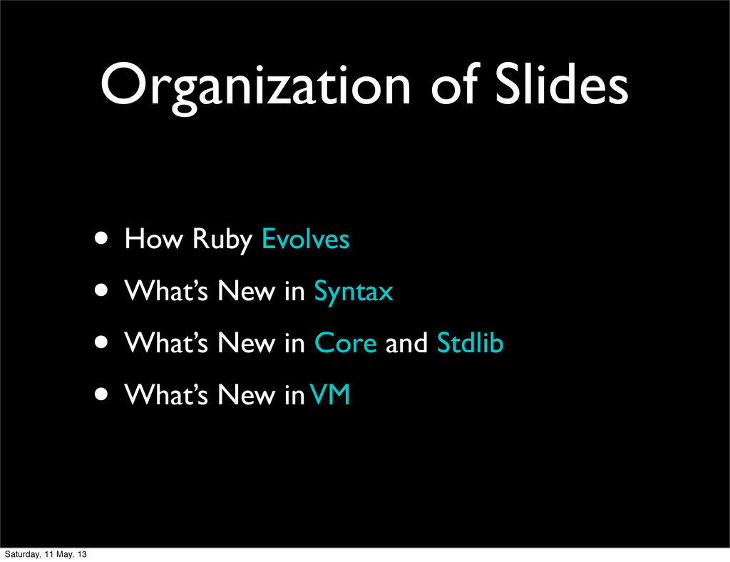 Organization of Slides • How Ruby Evolves • Wha...