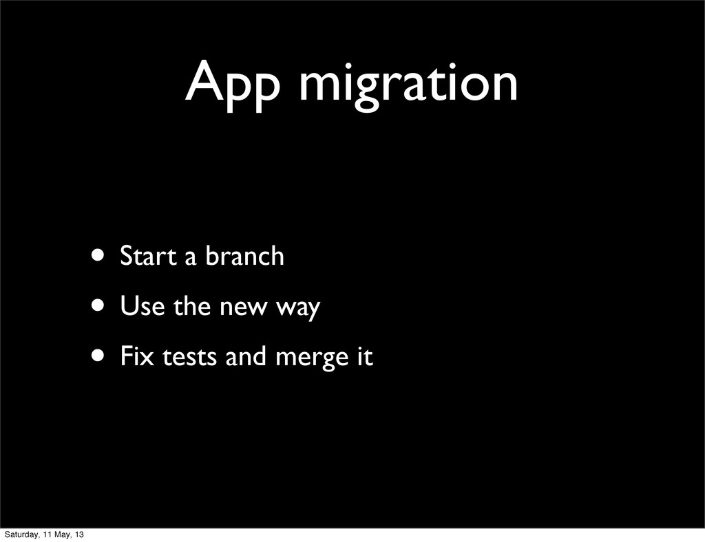 App migration • Start a branch • Use the new wa...