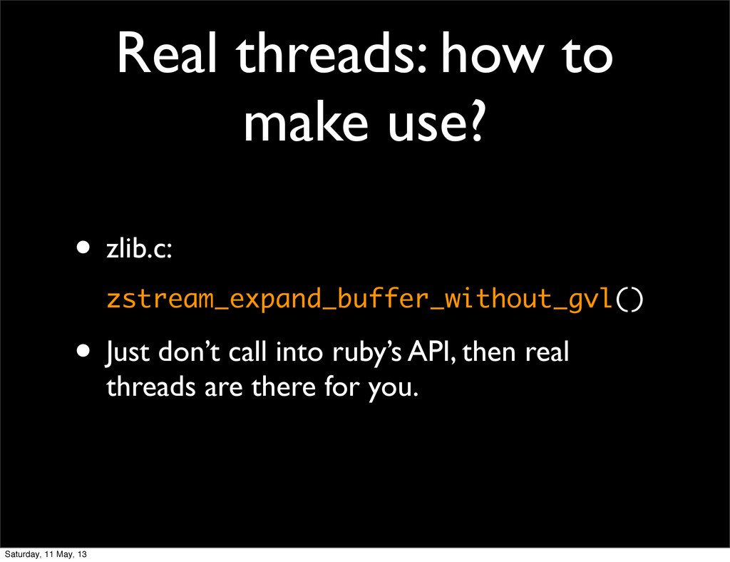 Real threads: how to make use? • zlib.c: zstrea...