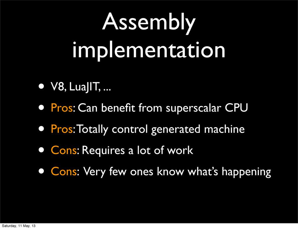 Assembly implementation • V8, LuaJIT, ... • Pro...