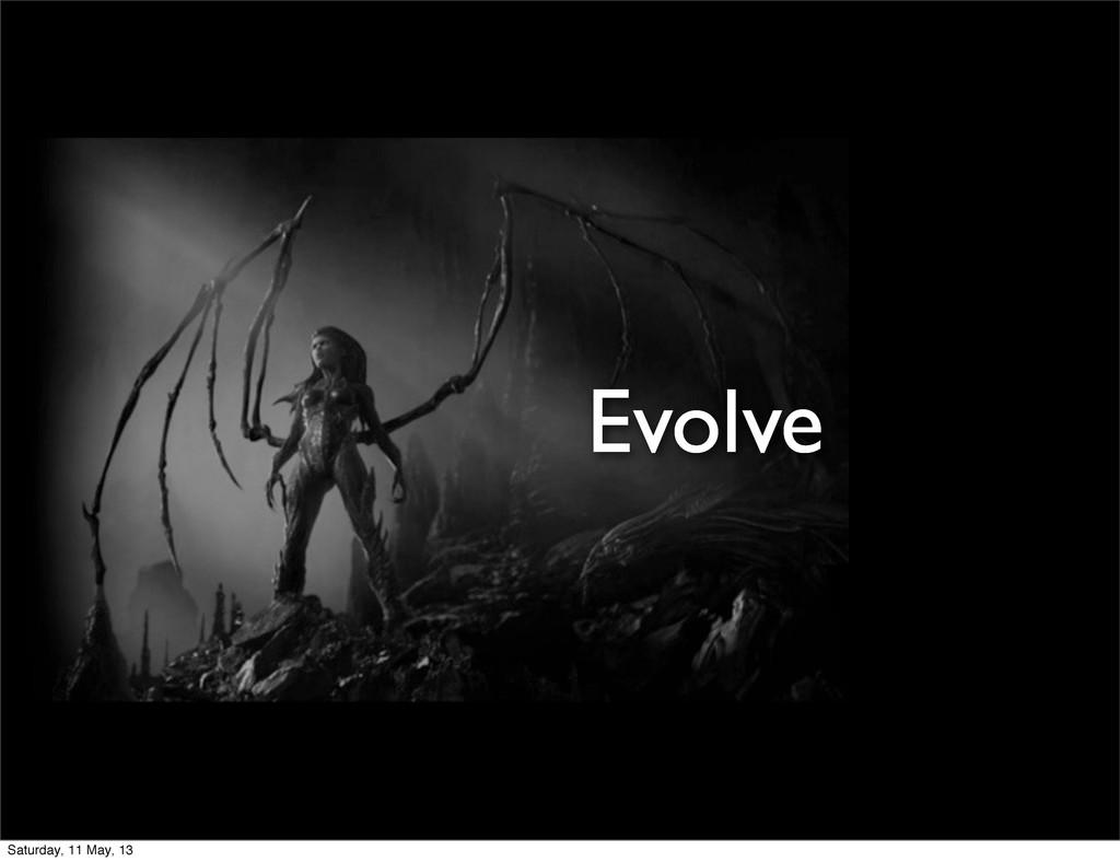Evolve Saturday, 11 May, 13