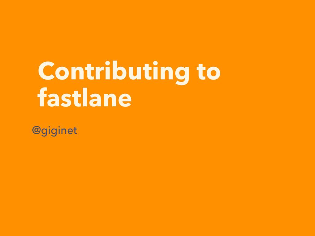 Contributing to fastlane @giginet