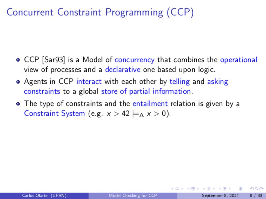 Concurrent Constraint Programming (CCP) CCP [Sa...