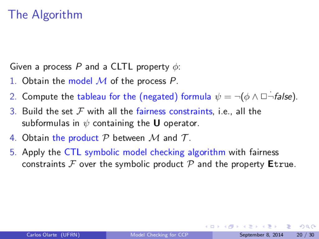 The Algorithm Given a process P and a CLTL prop...