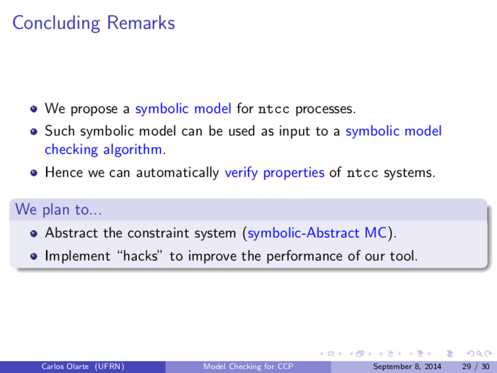 Concluding Remarks We propose a symbolic model ...