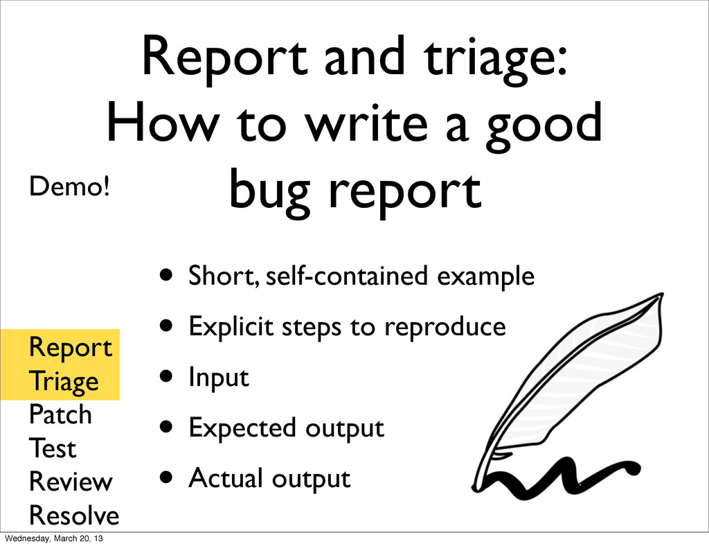 Report and triage: How to write a good bug repo...