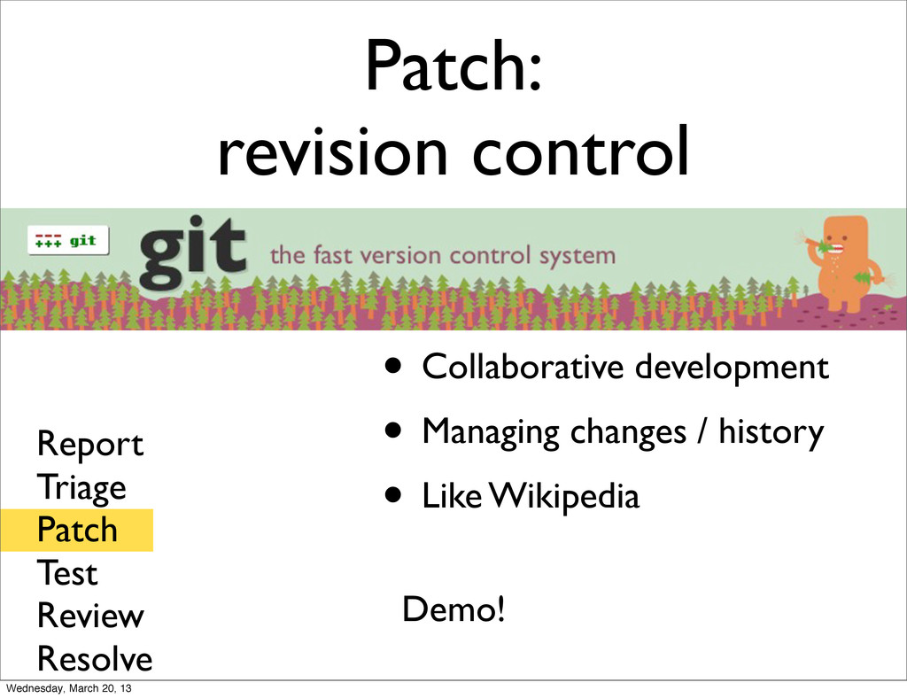 Patch: revision control • Collaborative develop...