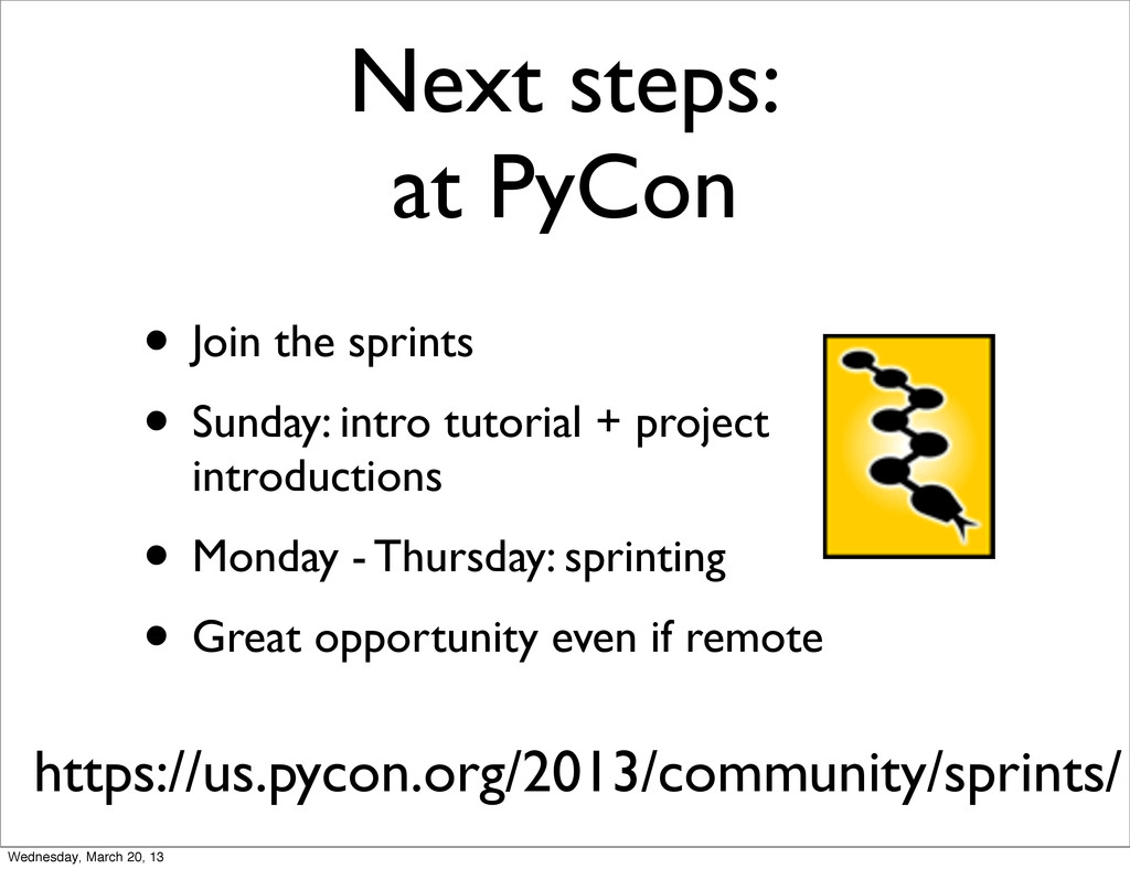 Next steps: at PyCon • Join the sprints • Sunda...