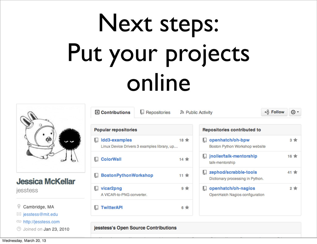 Next steps: Put your projects online Wednesday,...