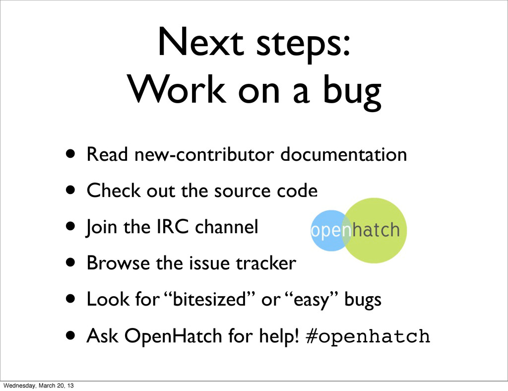 Next steps: Work on a bug • Read new-contributo...