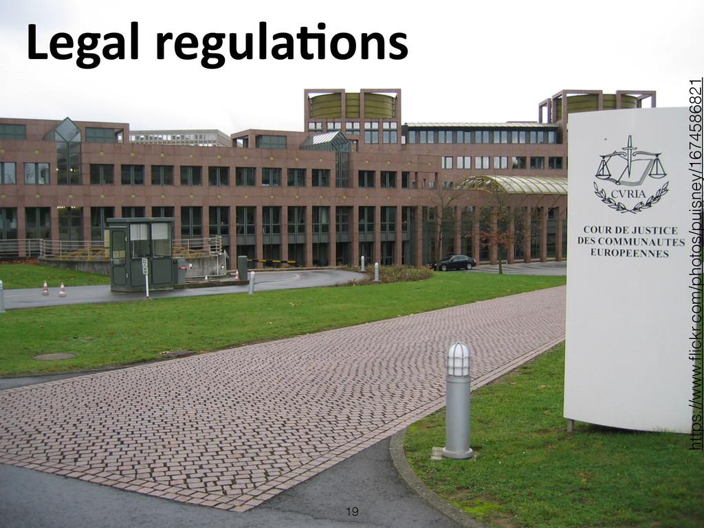 Legal regulaLons 19 https://www.flickr.com/ph...