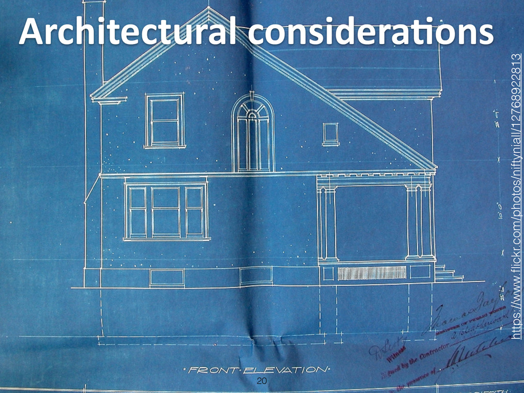 Architectural consideraLons 20 https://www.fl...