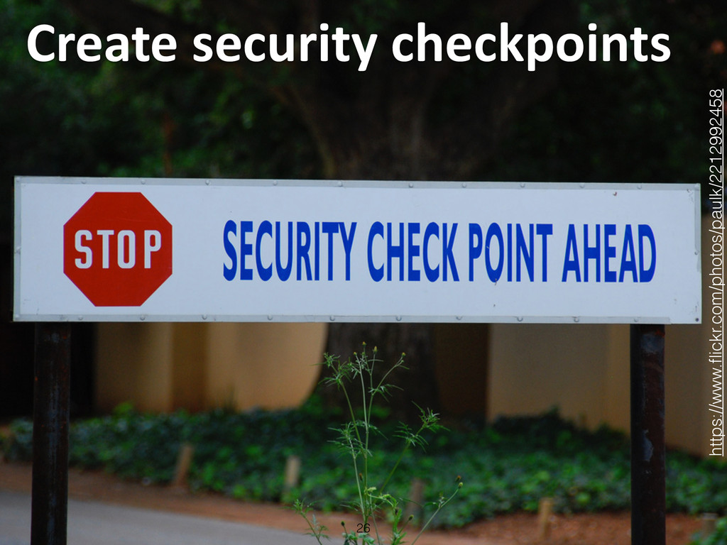 Create security checkpoints 26 https://ww...