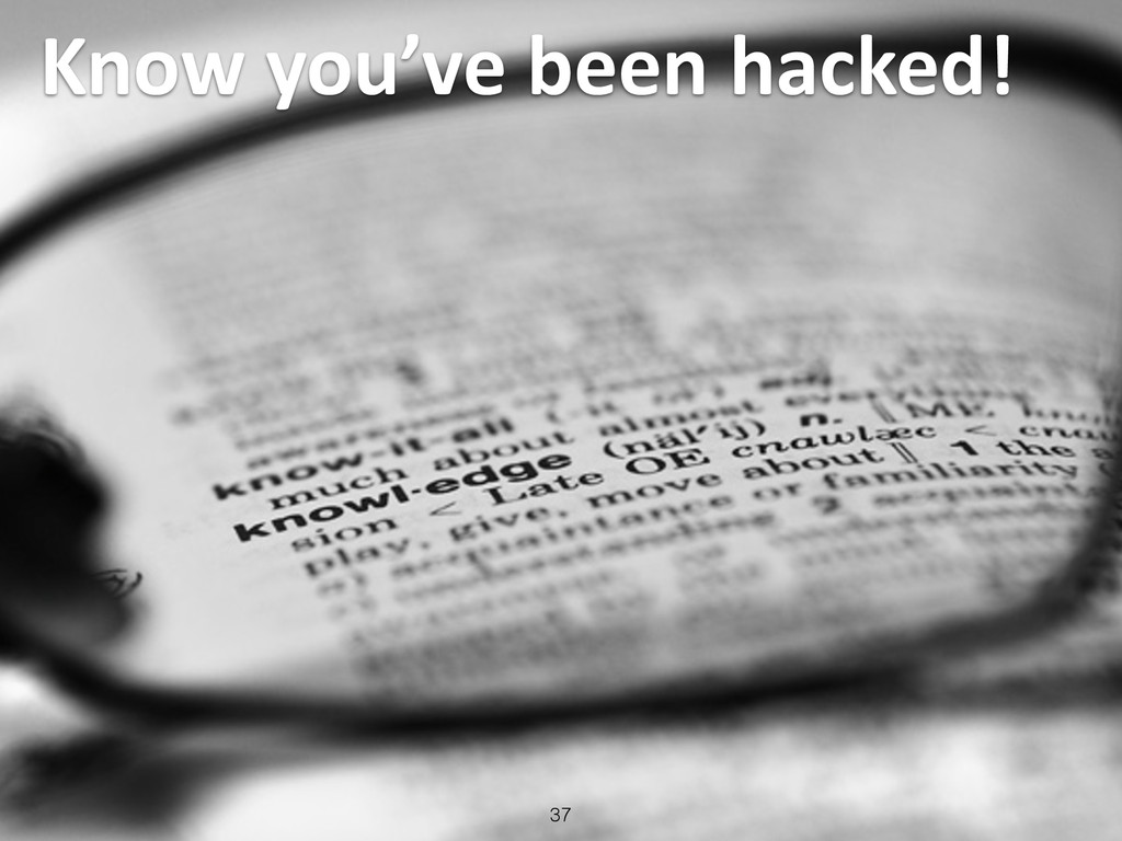 Know you've been hacked! 37