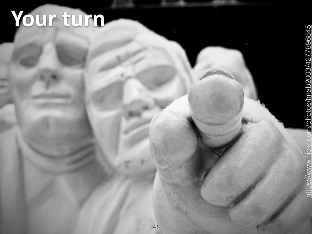 Your turn 41 https://www.flickr.com/photos/tm...