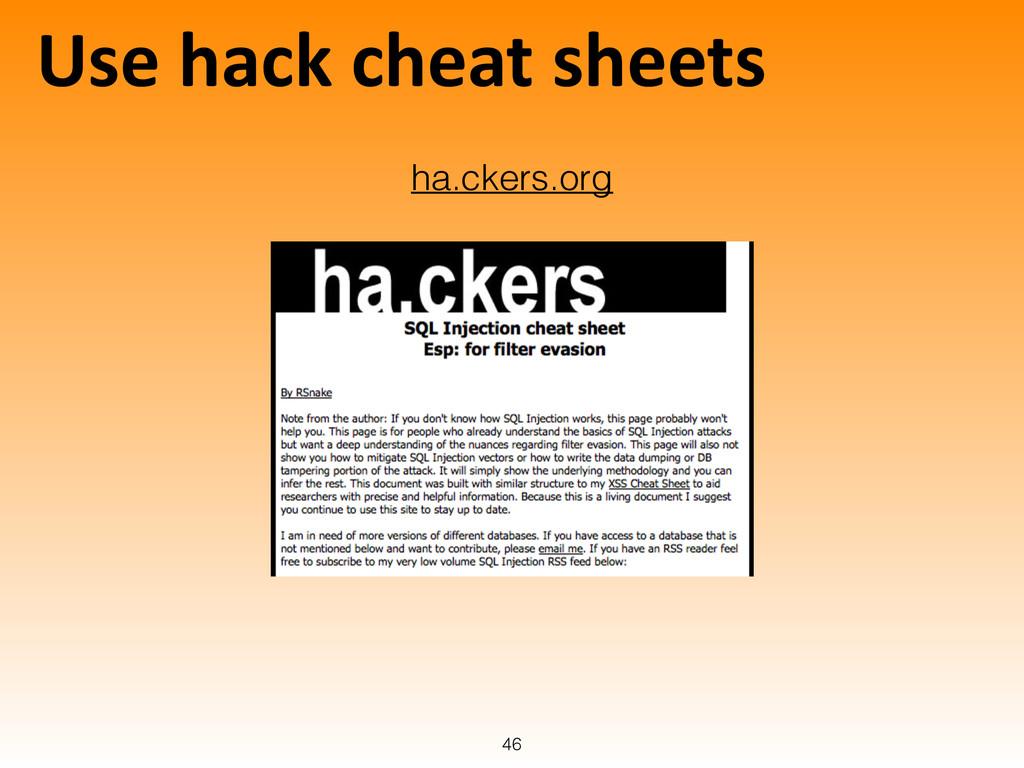 Use hack cheat sheets 46 ha.ckers.org