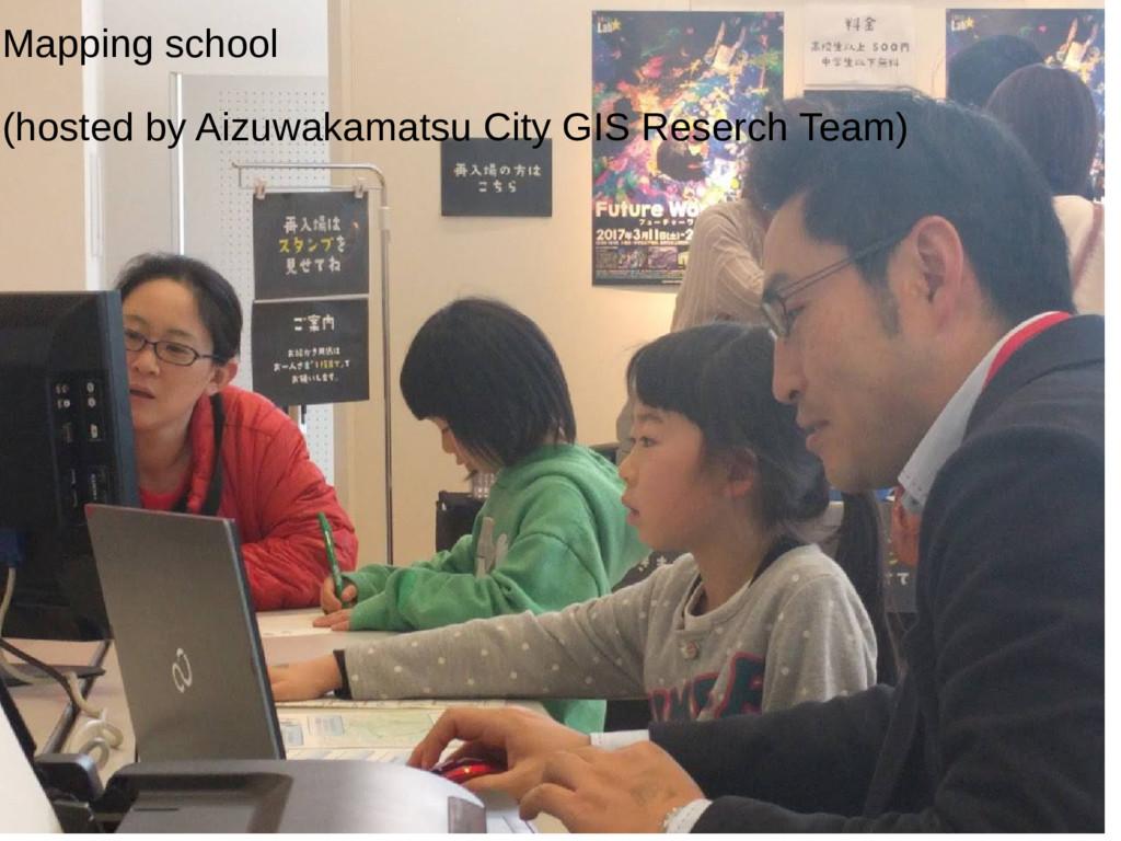 Mapping school (hosted by Aizuwakamatsu City GI...