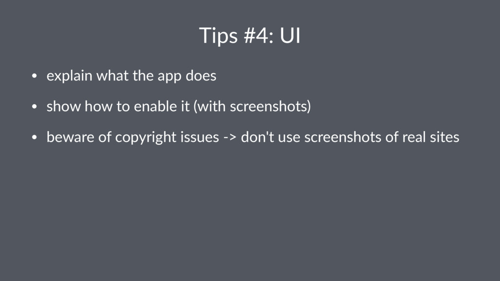 Tips%#4:%UI • explain)what)the)app)does • show)...