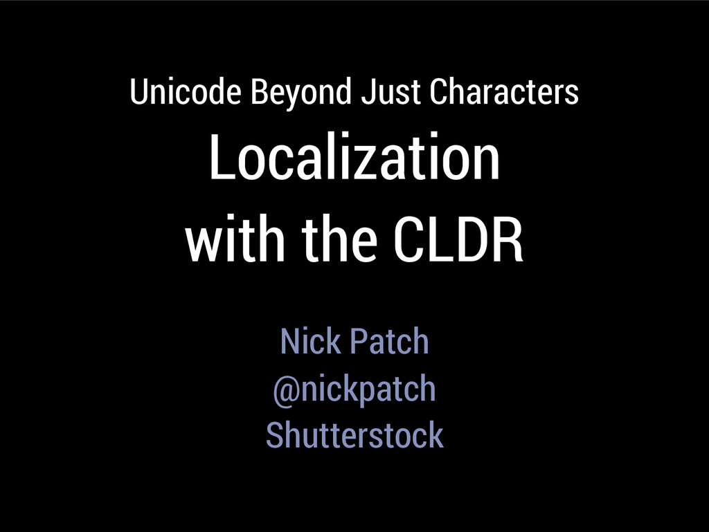 Unicode Beyond Just Characters Localization wit...