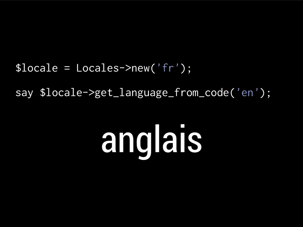 $locale = Locales->new('fr'); say $locale->get_...