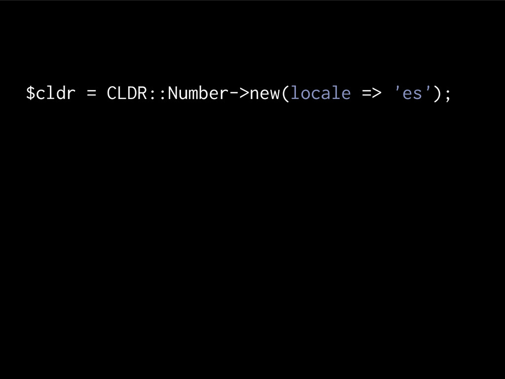 $cldr = CLDR::Number->new(locale => 'es');