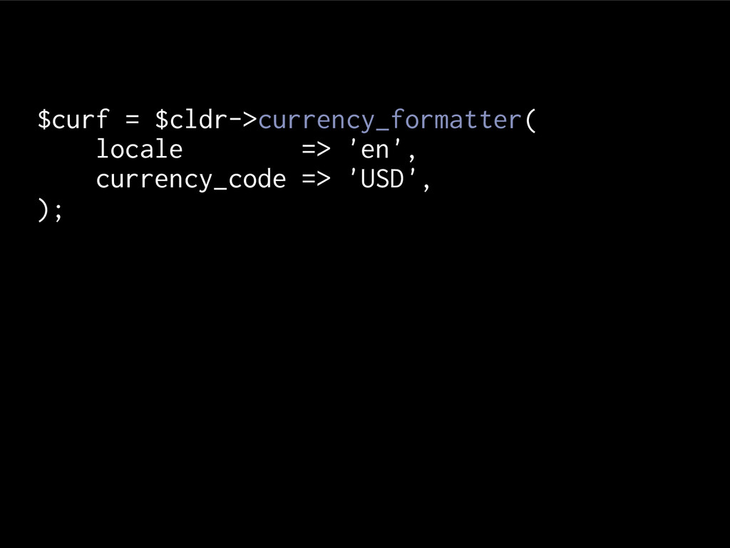 $curf = $cldr->currency_formatter( locale => 'e...