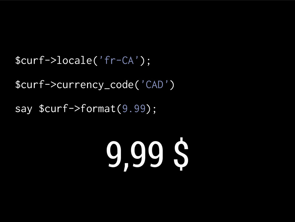 $curf->locale('fr-CA'); $curf->currency_code('C...
