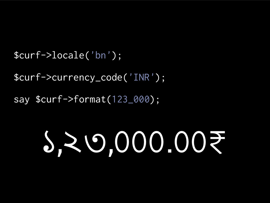 $curf->locale('bn'); $curf->currency_code('INR'...