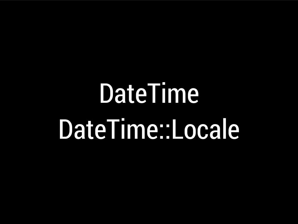 DateTime DateTime::Locale