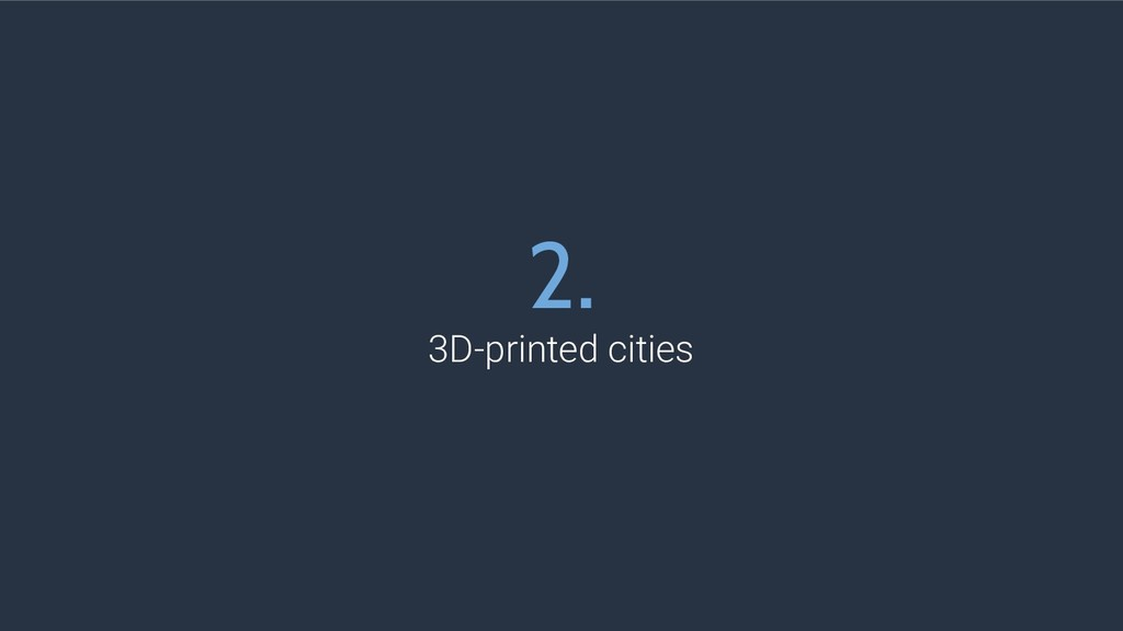 2. 3D-printed cities