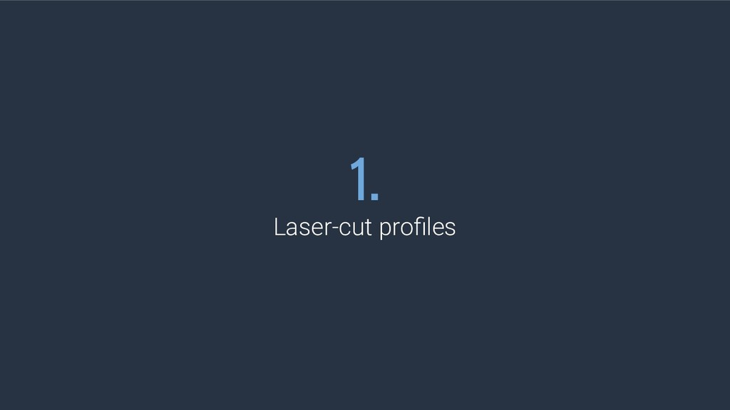 1. Laser-cut profiles
