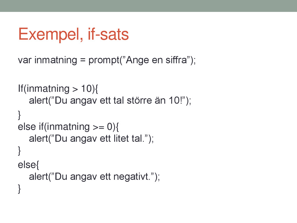 """Exempel, if-sats var inmatning = prompt(""""Ange e..."""
