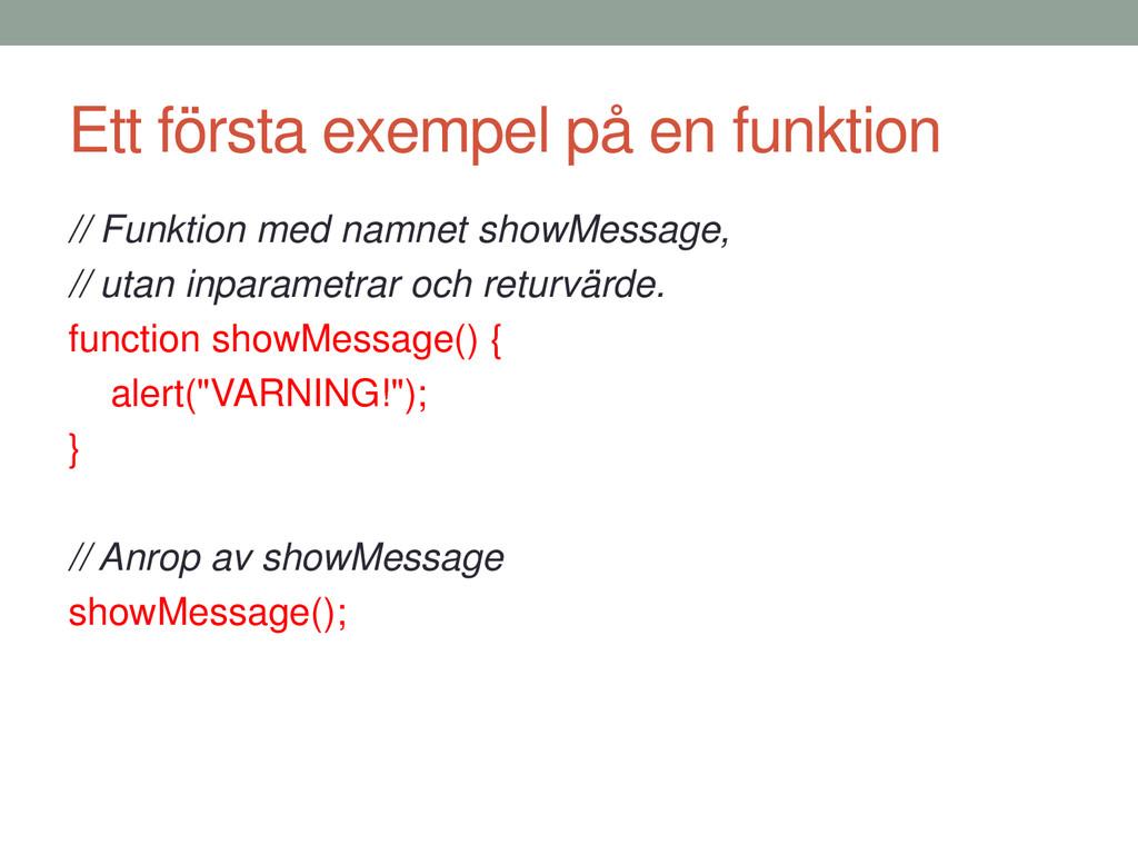 Ett första exempel på en funktion // Funktion m...