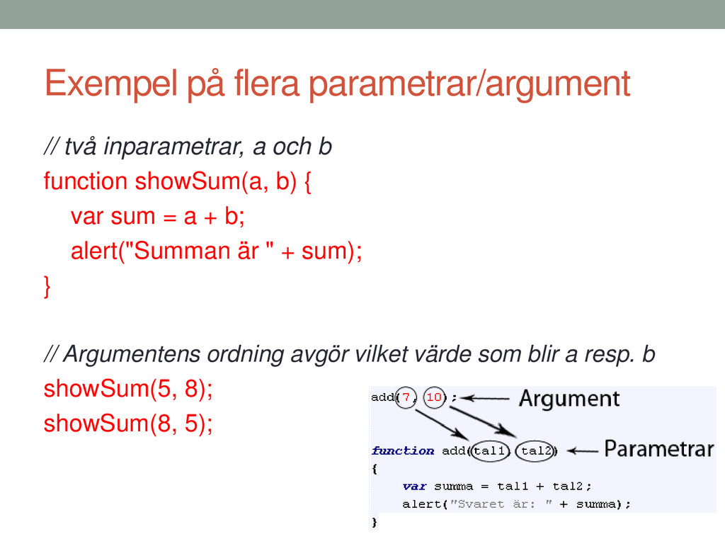 Exempel på flera parametrar/argument // två inp...